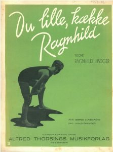 Den lille kække Ragnhild - Sang om Ragnhild Hveger